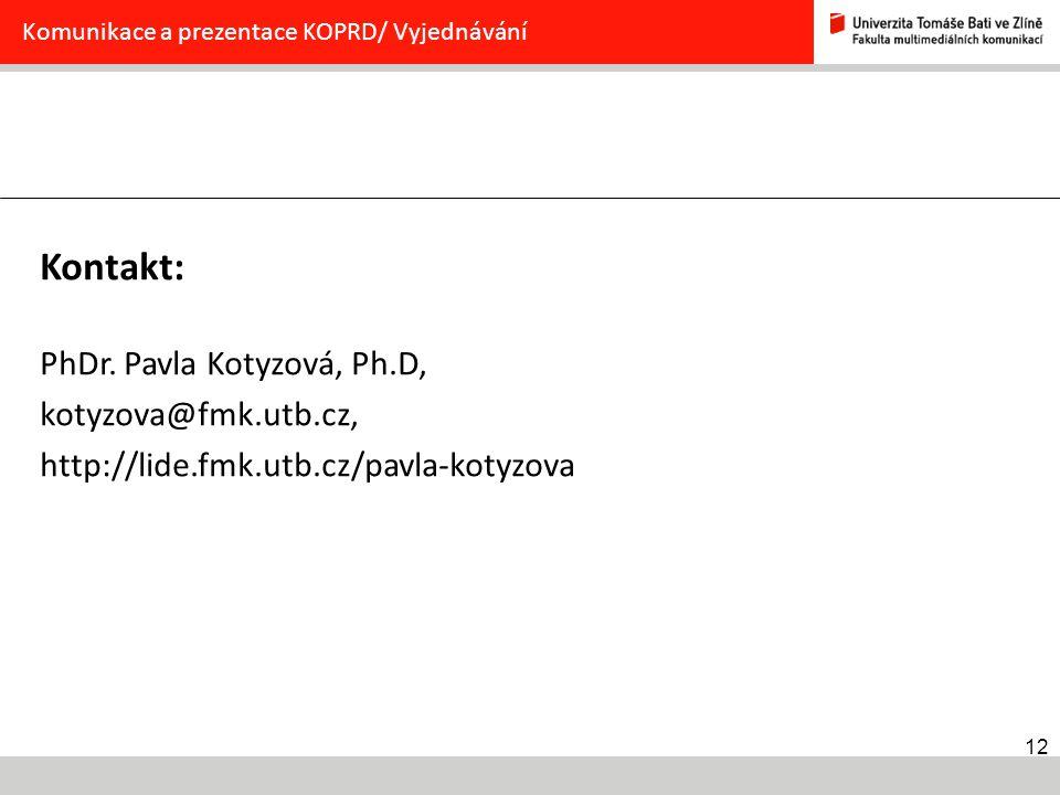 Kontakt: PhDr. Pavla Kotyzová, Ph.D, kotyzova@fmk.utb.cz,