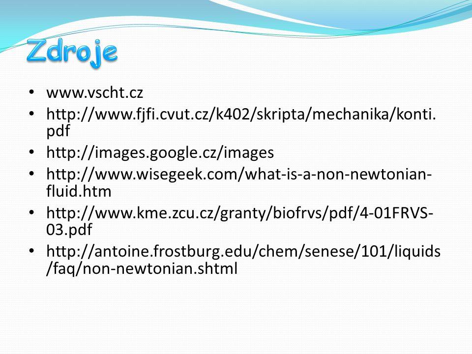 Zdroje www.vscht.cz. http://www.fjfi.cvut.cz/k402/skripta/mechanika/konti. pdf. http://images.google.cz/images.
