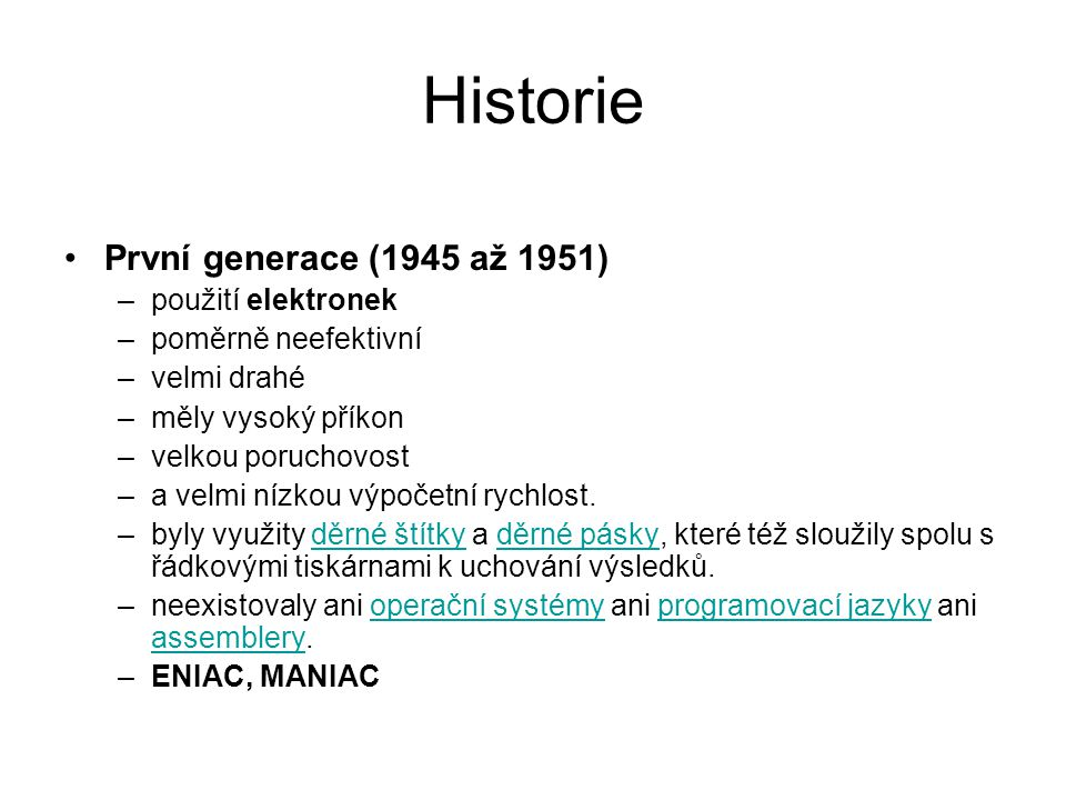 Historie První generace (1945 až 1951) použití elektronek