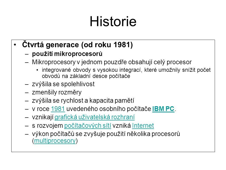 Historie Čtvrtá generace (od roku 1981) použití mikroprocesorů
