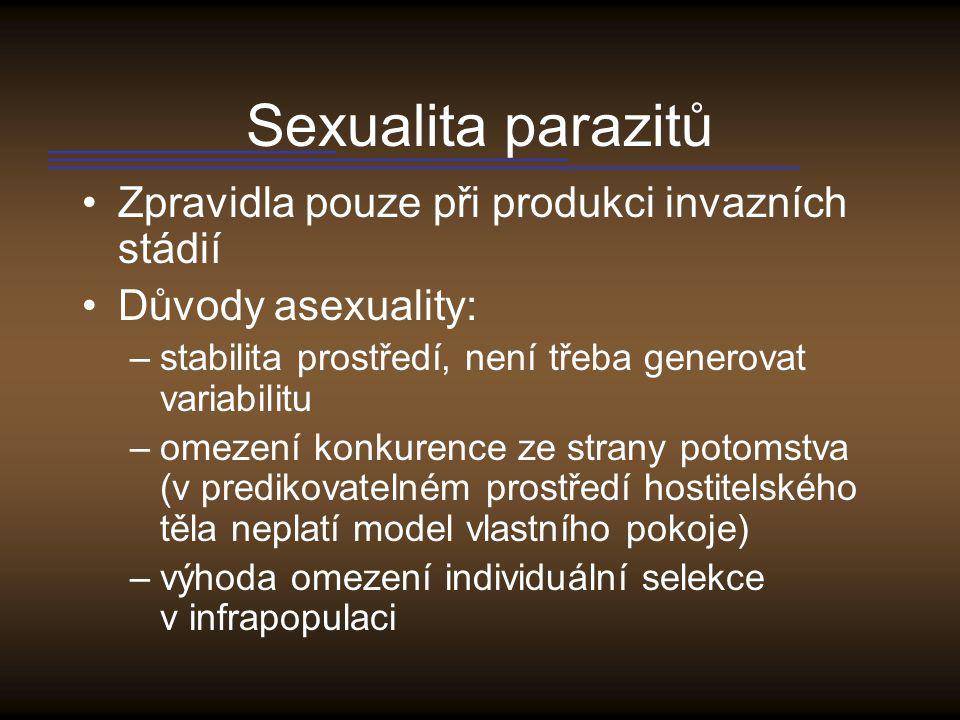Sexualita parazitů Zpravidla pouze při produkci invazních stádií