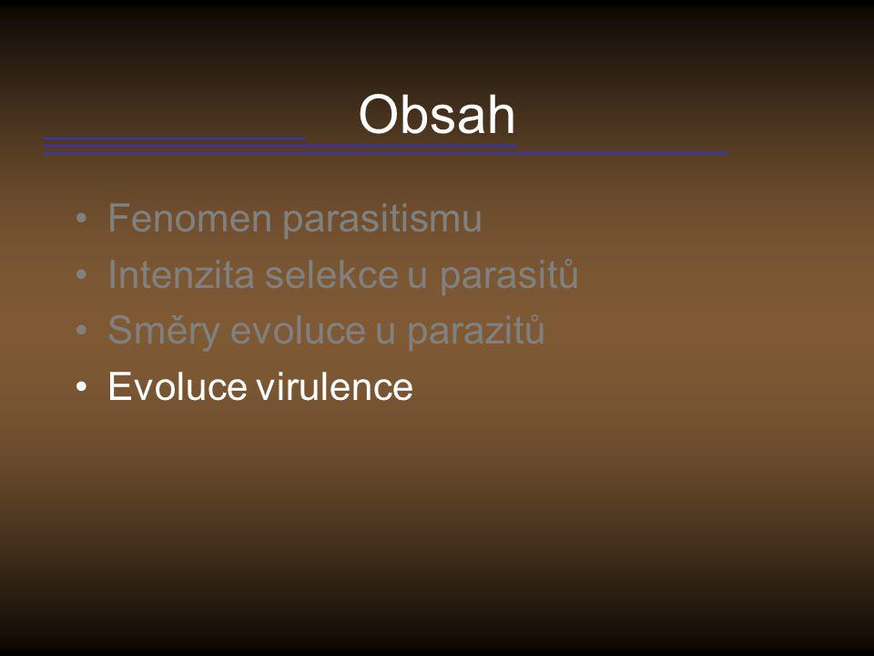 Obsah Fenomen parasitismu Intenzita selekce u parasitů