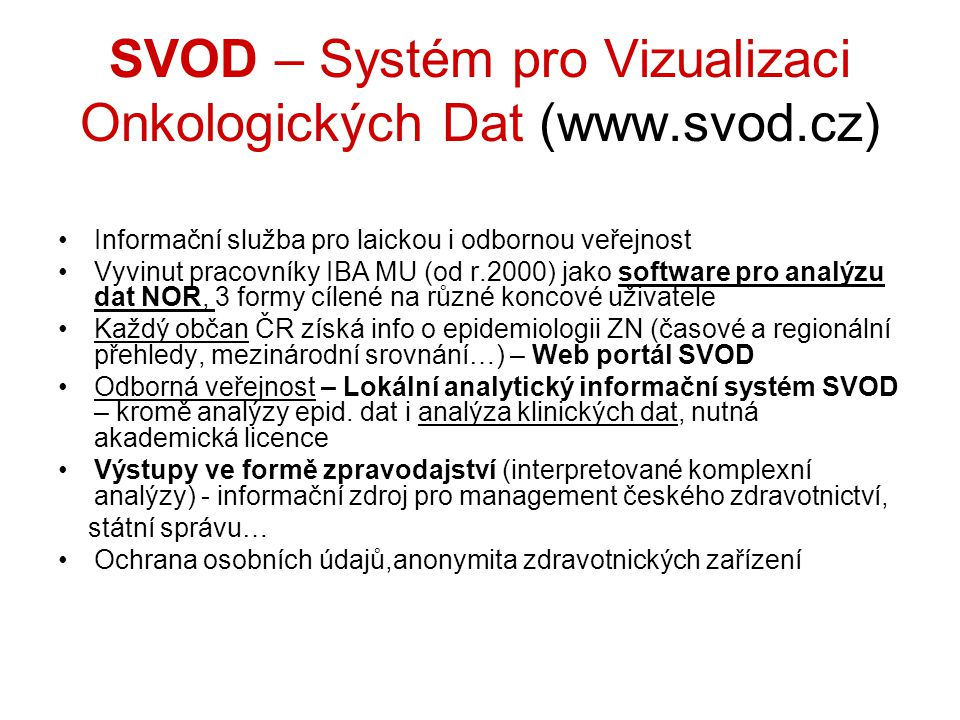 SVOD – Systém pro Vizualizaci Onkologických Dat (www.svod.cz)