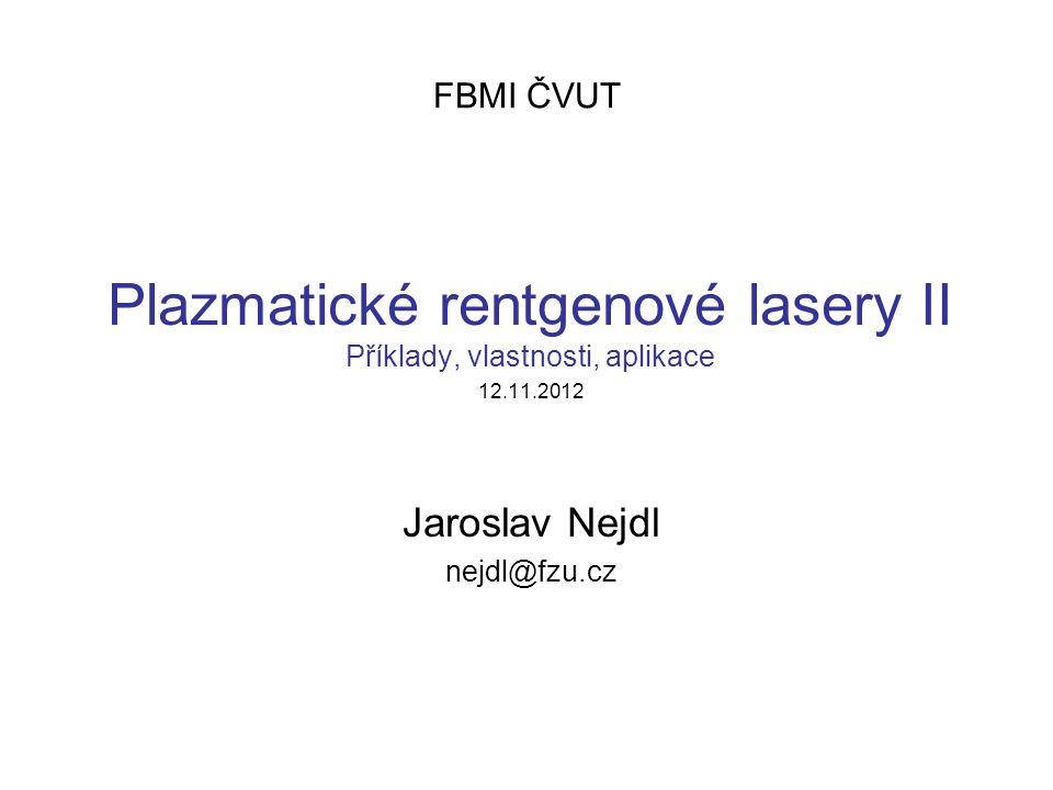 Plazmatické rentgenové lasery II Příklady, vlastnosti, aplikace