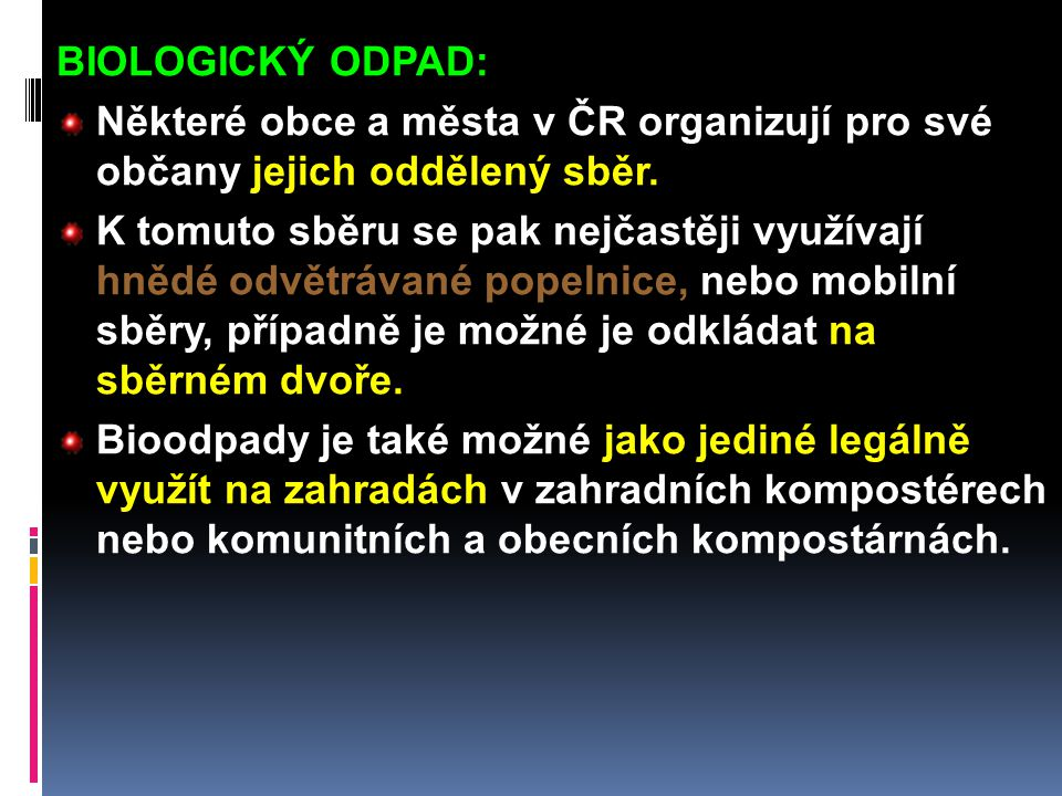 BIOLOGICKÝ ODPAD: Některé obce a města v ČR organizují pro své občany jejich oddělený sběr.