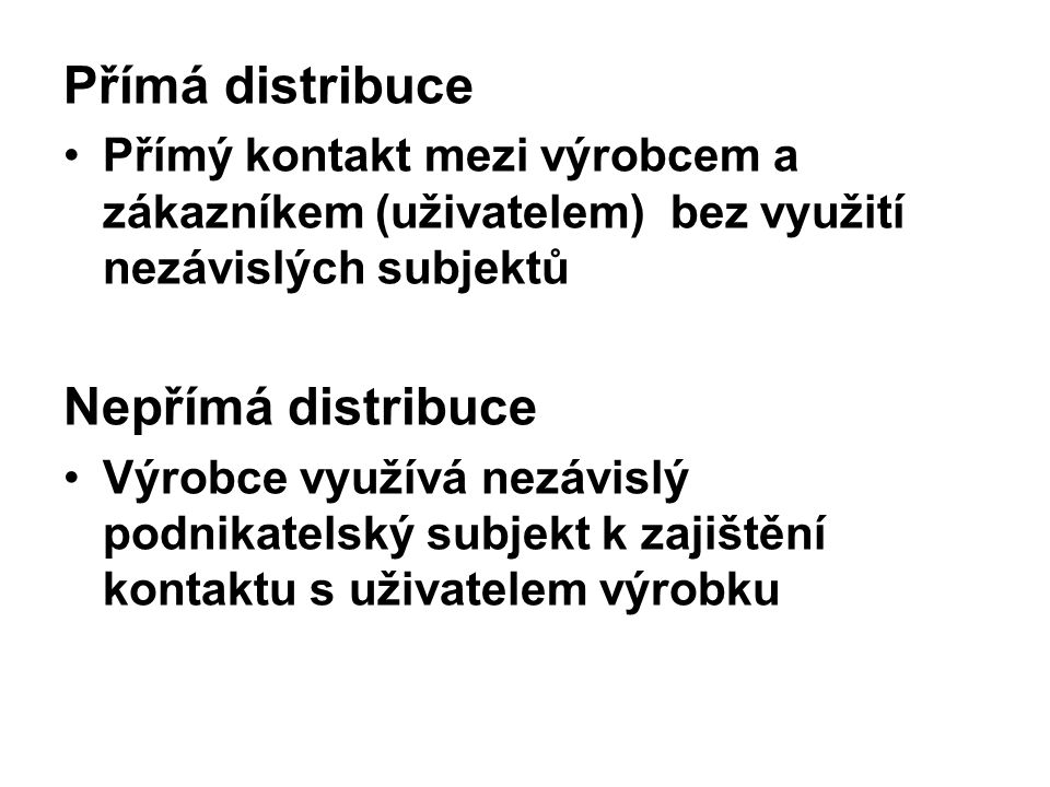 Přímá distribuce Nepřímá distribuce