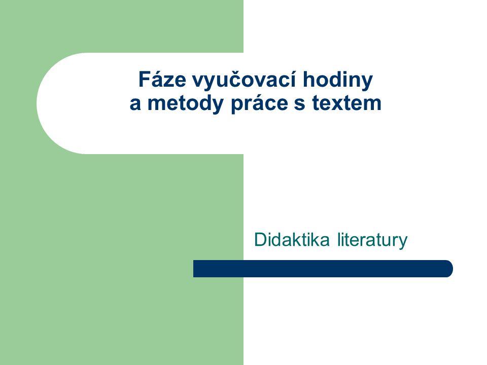 Fáze vyučovací hodiny a metody práce s textem