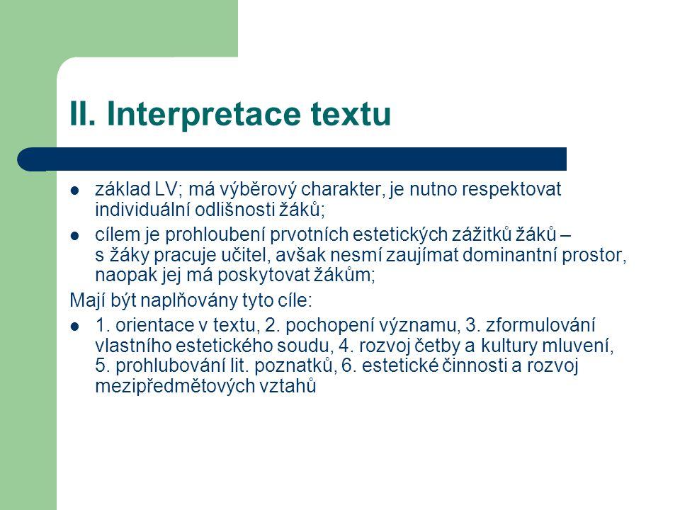II. Interpretace textu základ LV; má výběrový charakter, je nutno respektovat individuální odlišnosti žáků;
