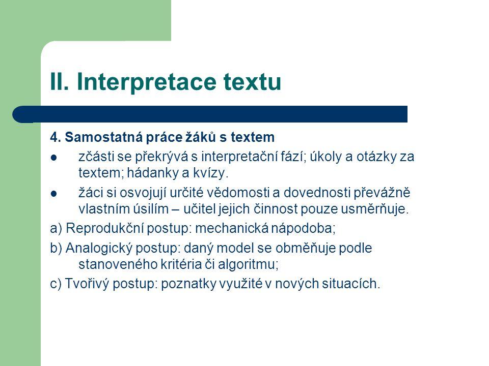 II. Interpretace textu 4. Samostatná práce žáků s textem