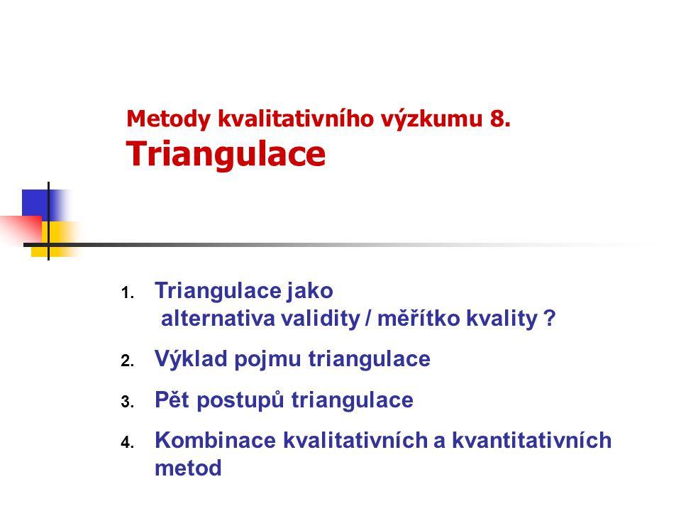 Metody kvalitativního výzkumu 8. Triangulace