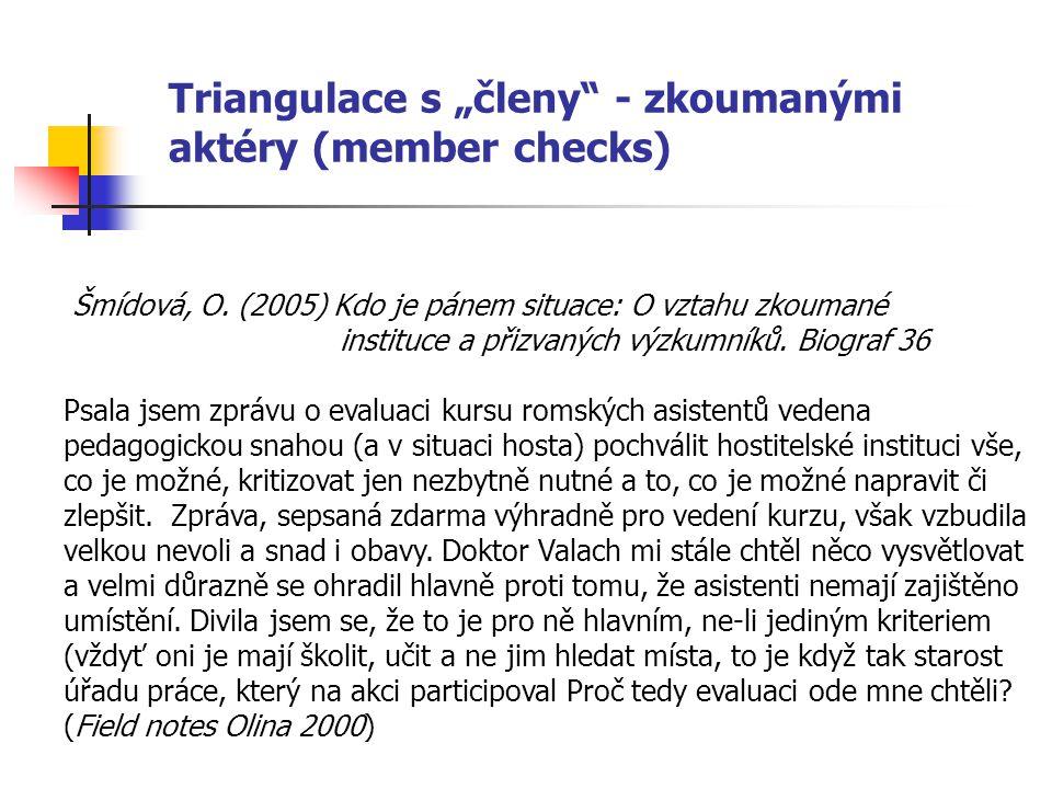 """Triangulace s """"členy - zkoumanými aktéry (member checks)"""
