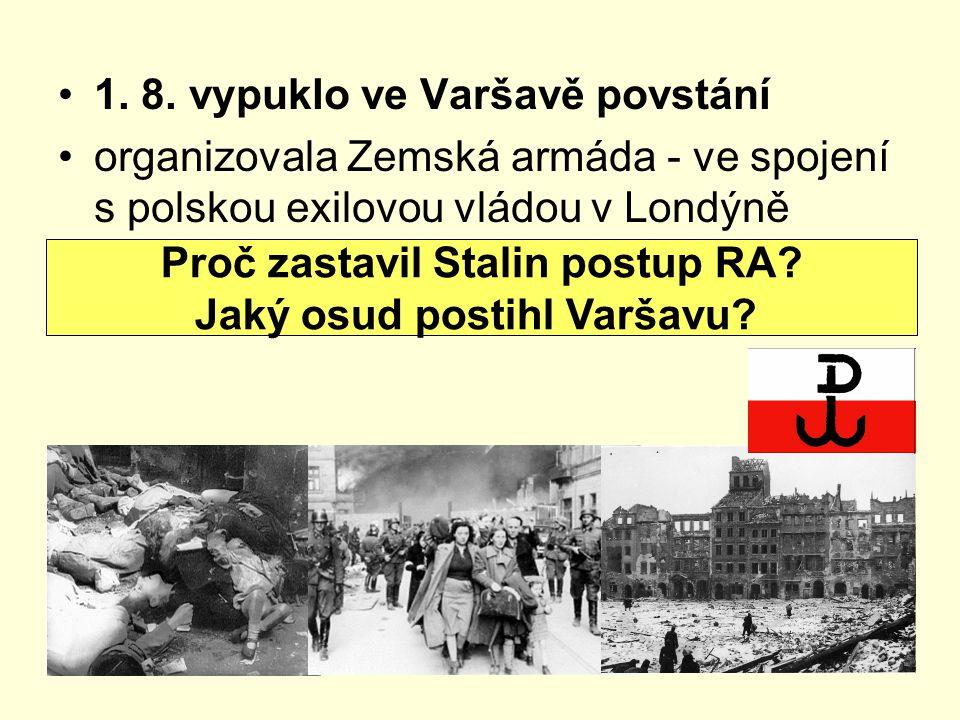 Proč zastavil Stalin postup RA Jaký osud postihl Varšavu