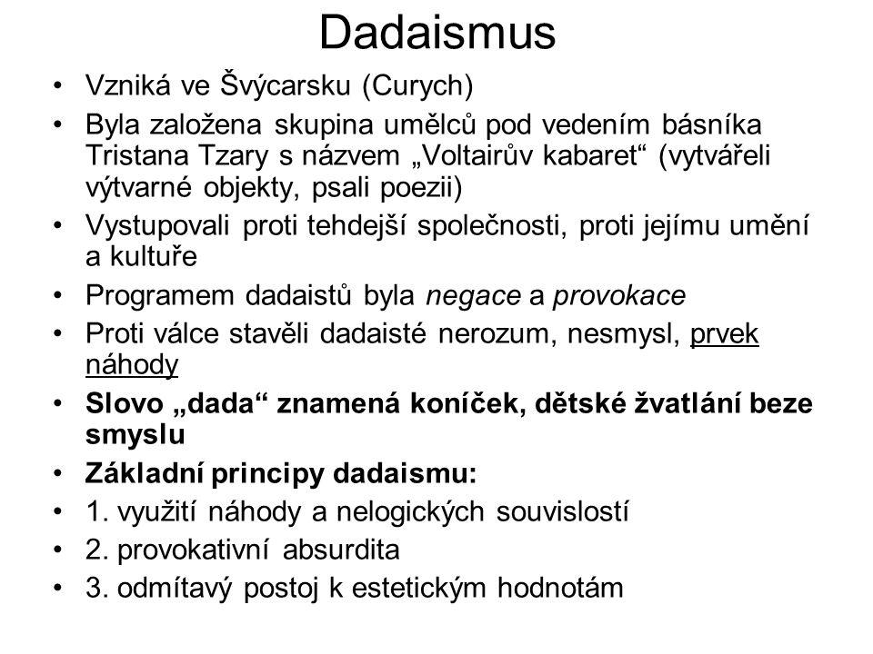 Dadaismus Vzniká ve Švýcarsku (Curych)