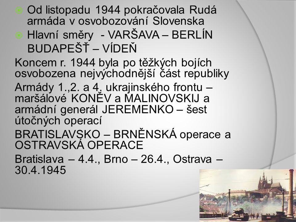 Od listopadu 1944 pokračovala Rudá armáda v osvobozování Slovenska