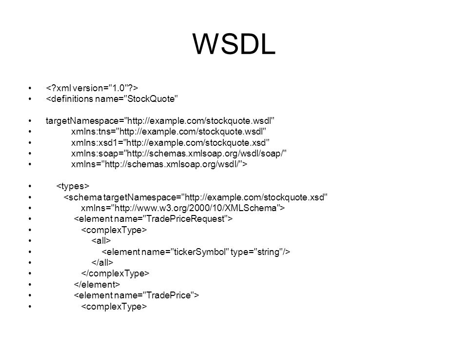 WSDL < xml version= 1.0 > <definitions name= StockQuote