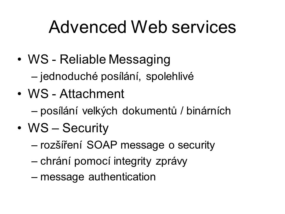 Advenced Web services WS - Reliable Messaging WS - Attachment