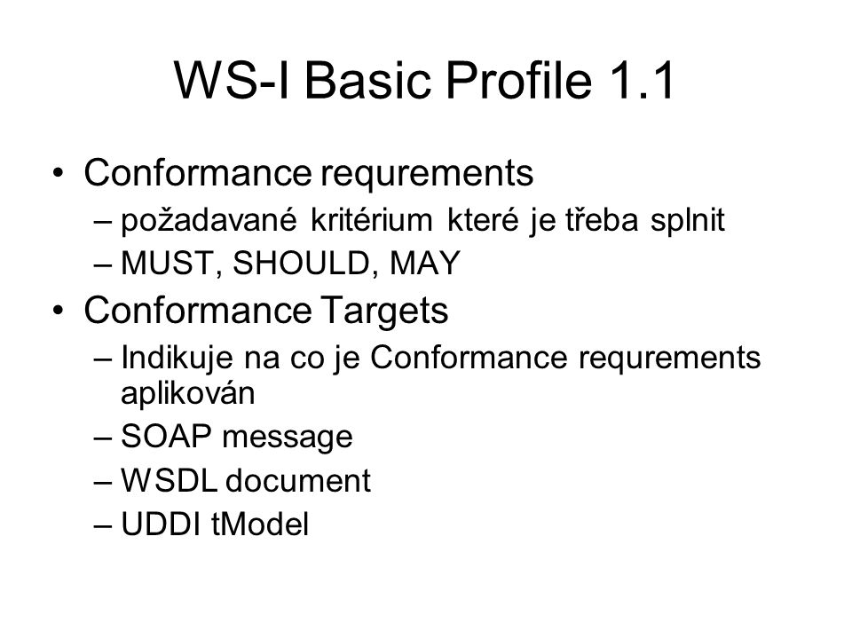 WS-I Basic Profile 1.1 Conformance requrements Conformance Targets