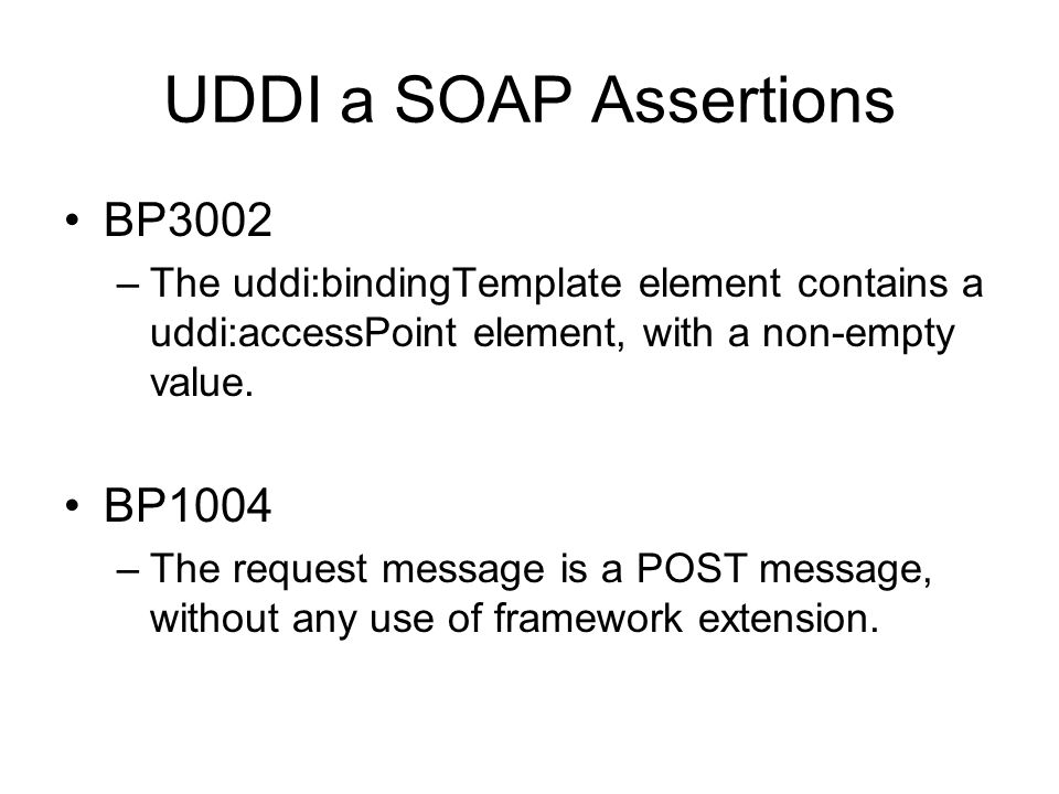 UDDI a SOAP Assertions BP3002 BP1004