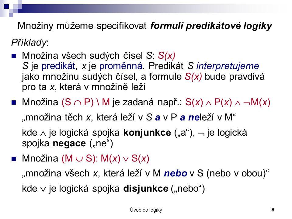 Množiny můžeme specifikovat formulí predikátové logiky