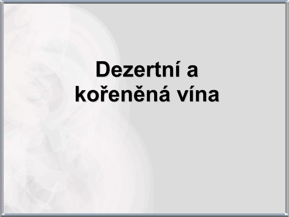 Dezertní a kořeněná vína