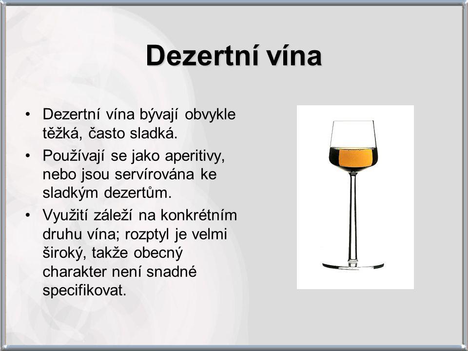Dezertní vína Dezertní vína bývají obvykle těžká, často sladká.