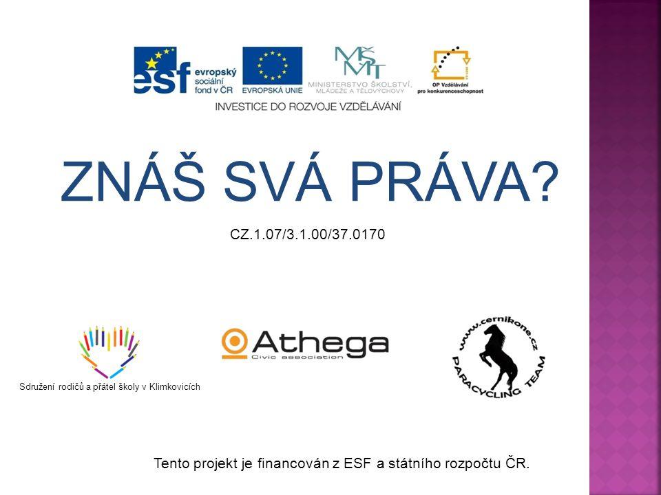 Tento projekt je financován z ESF a státního rozpočtu ČR.