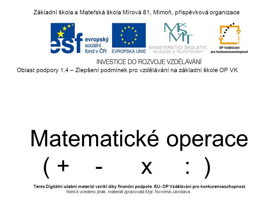 Matematické operace ( + - x : )