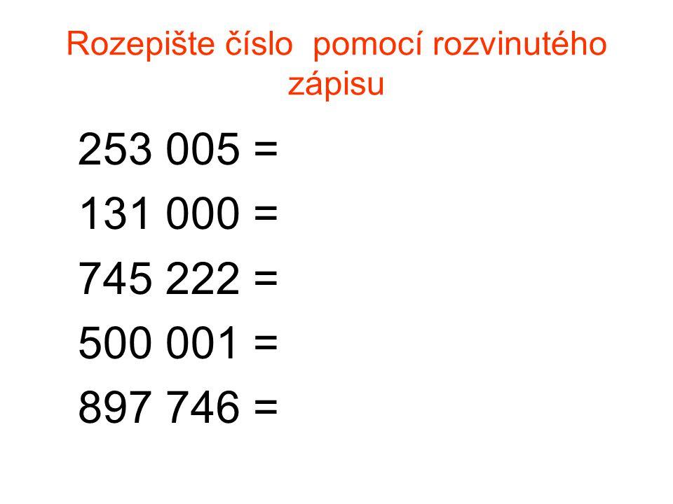 Rozepište číslo pomocí rozvinutého zápisu
