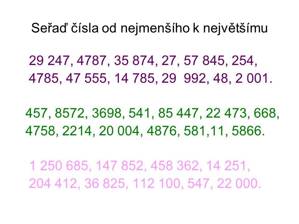Seřaď čísla od nejmenšího k největšímu