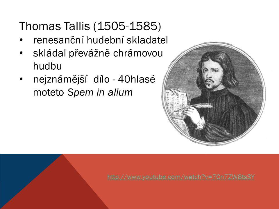Thomas Tallis (1505-1585) renesanční hudební skladatel