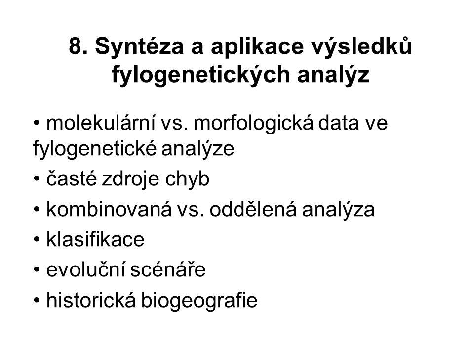 8. Syntéza a aplikace výsledků fylogenetických analýz
