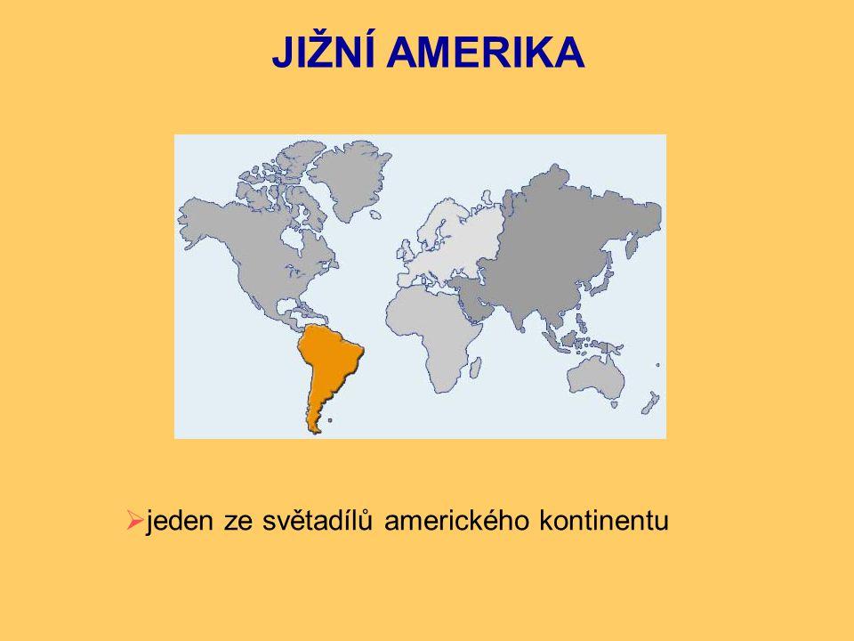 JIŽNÍ AMERIKA jeden ze světadílů amerického kontinentu