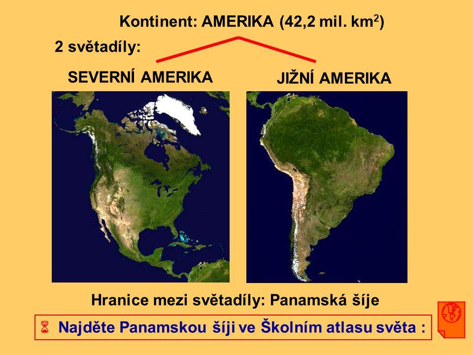 Kontinent: AMERIKA (42,2 mil. km2)