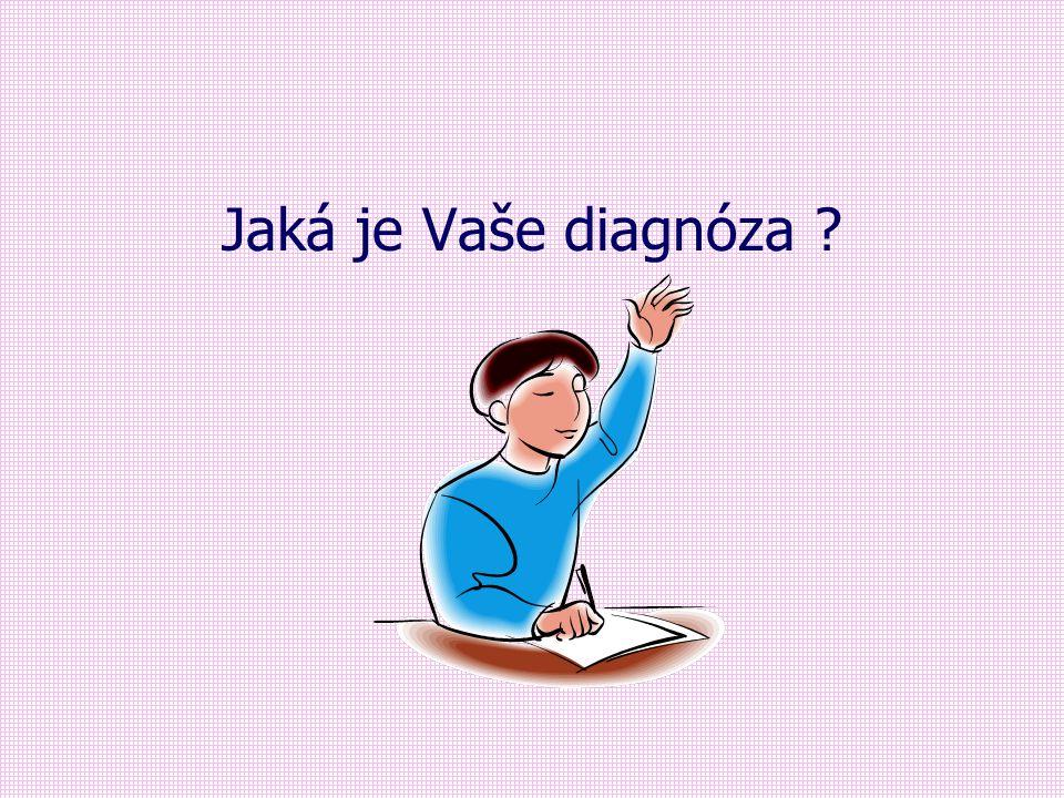 Jaká je Vaše diagnóza