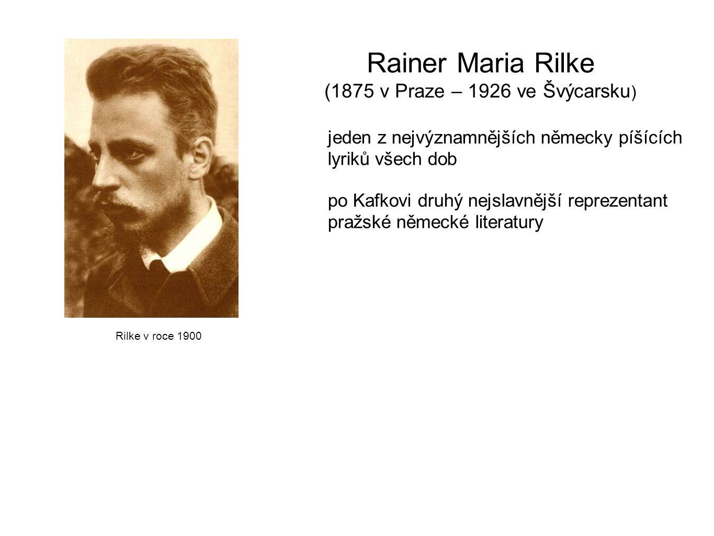 Rainer Maria Rilke (1875 v Praze – 1926 ve Švýcarsku)