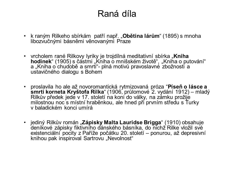 """Raná díla k raným Rilkeho sbírkám patří např. """"Obětina lárům (1895) s mnoha libozvučnými básněmi věnovanými Praze."""