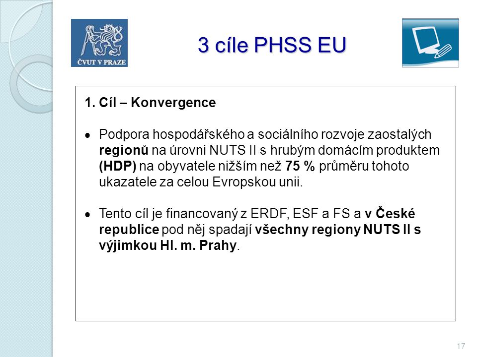 3 cíle PHSS EU 1. Cíl – Konvergence