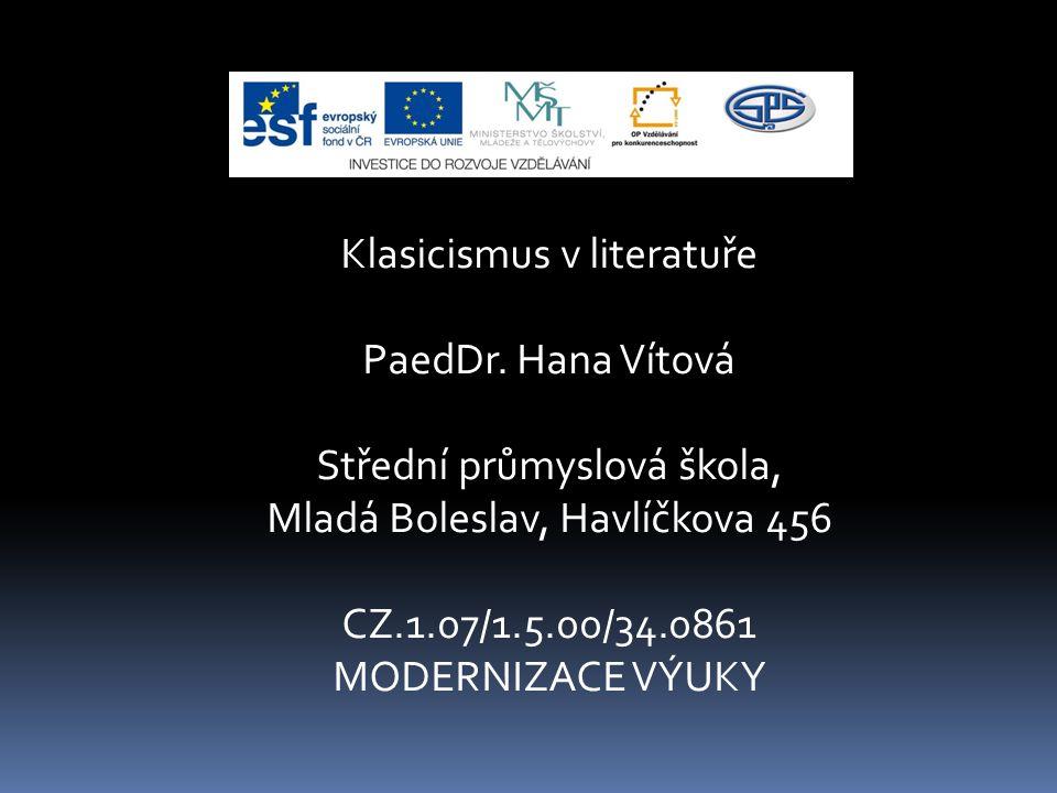 Klasicismus v literatuře PaedDr. Hana Vítová