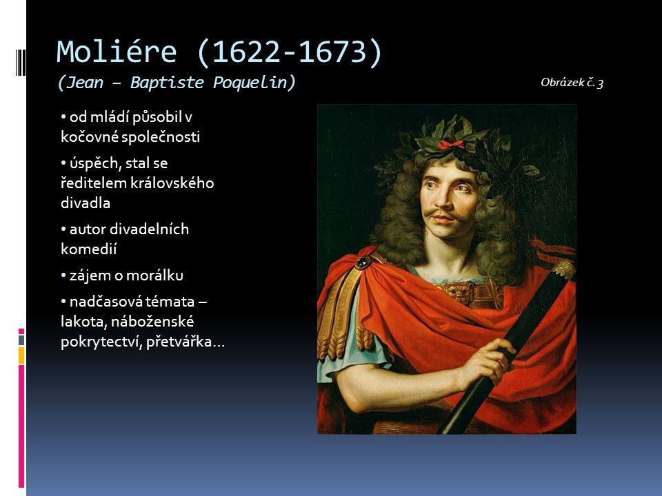 Moliére (1622-1673) (Jean – Baptiste Poquelin)