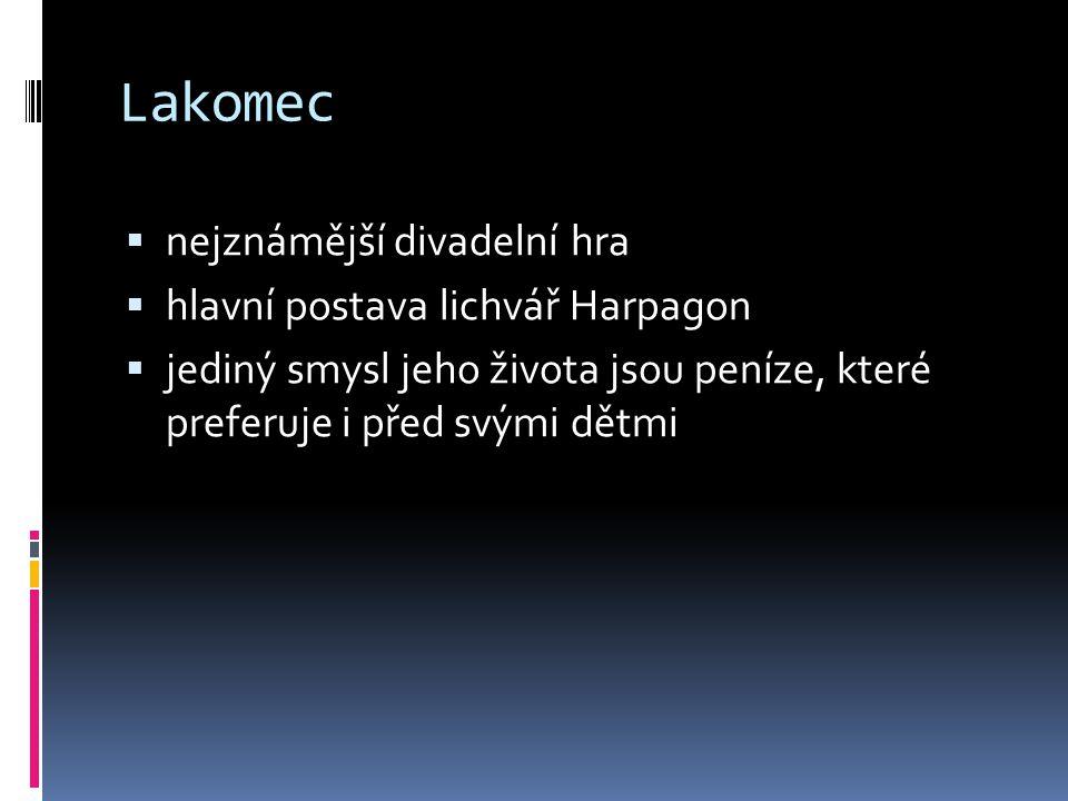 Lakomec nejznámější divadelní hra hlavní postava lichvář Harpagon