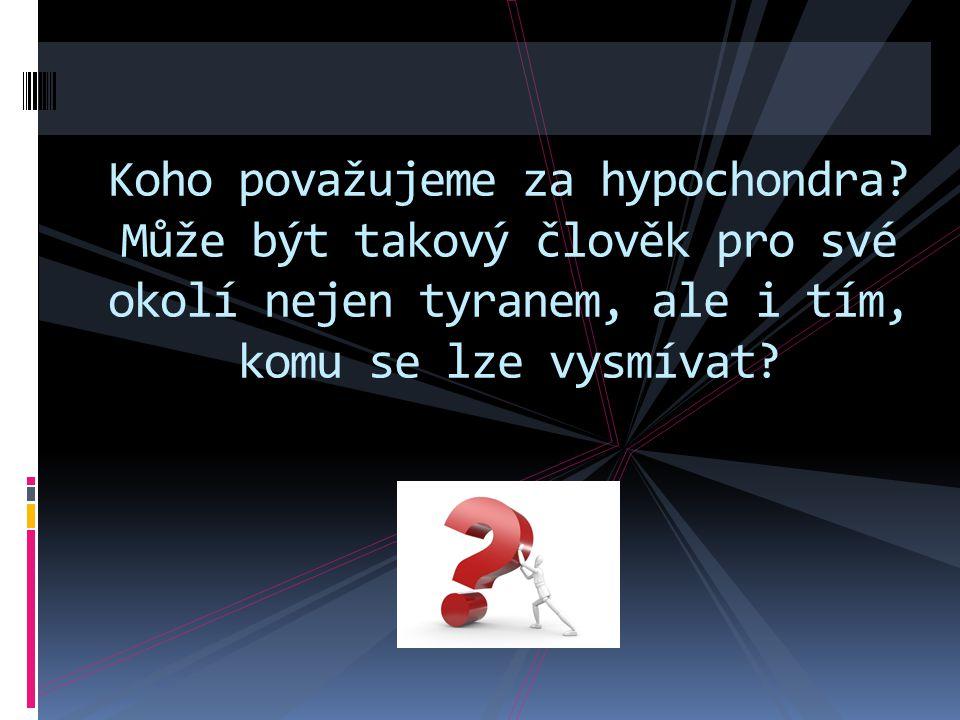 Koho považujeme za hypochondra