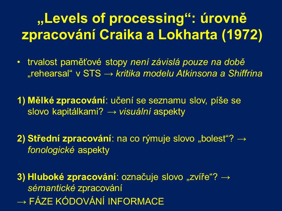 """""""Levels of processing : úrovně zpracování Craika a Lokharta (1972)"""