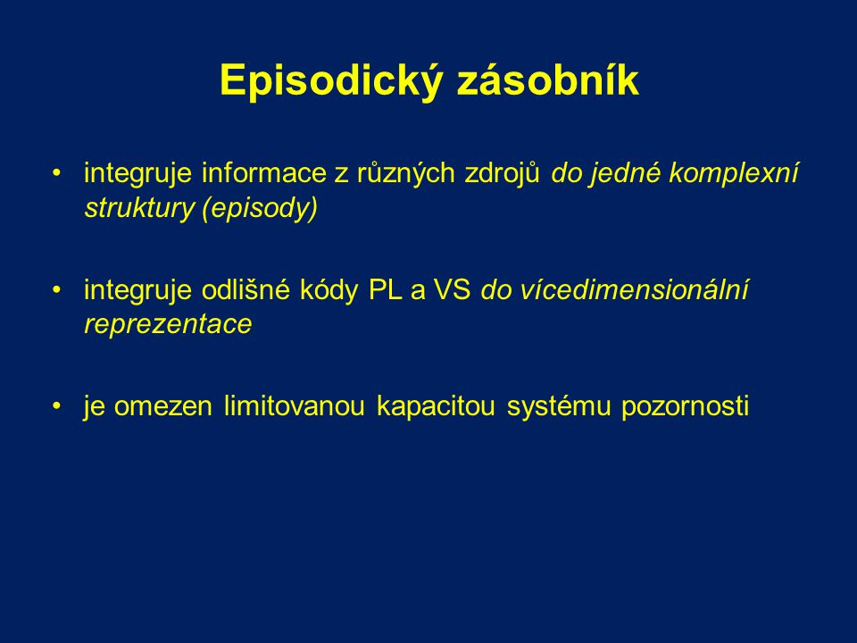 Episodický zásobník integruje informace z různých zdrojů do jedné komplexní struktury (episody)