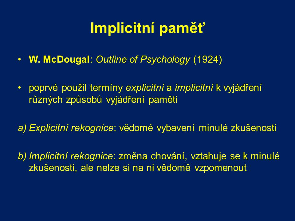 Implicitní paměť W. McDougal: Outline of Psychology (1924)