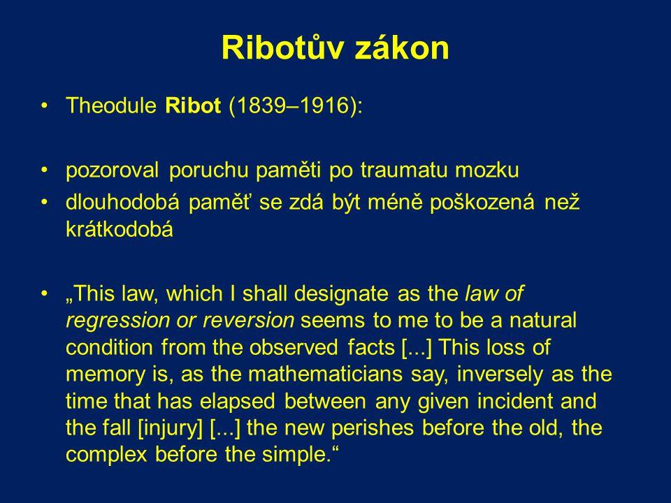 Ribotův zákon Theodule Ribot (1839–1916):