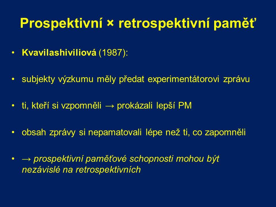 Prospektivní × retrospektivní paměť