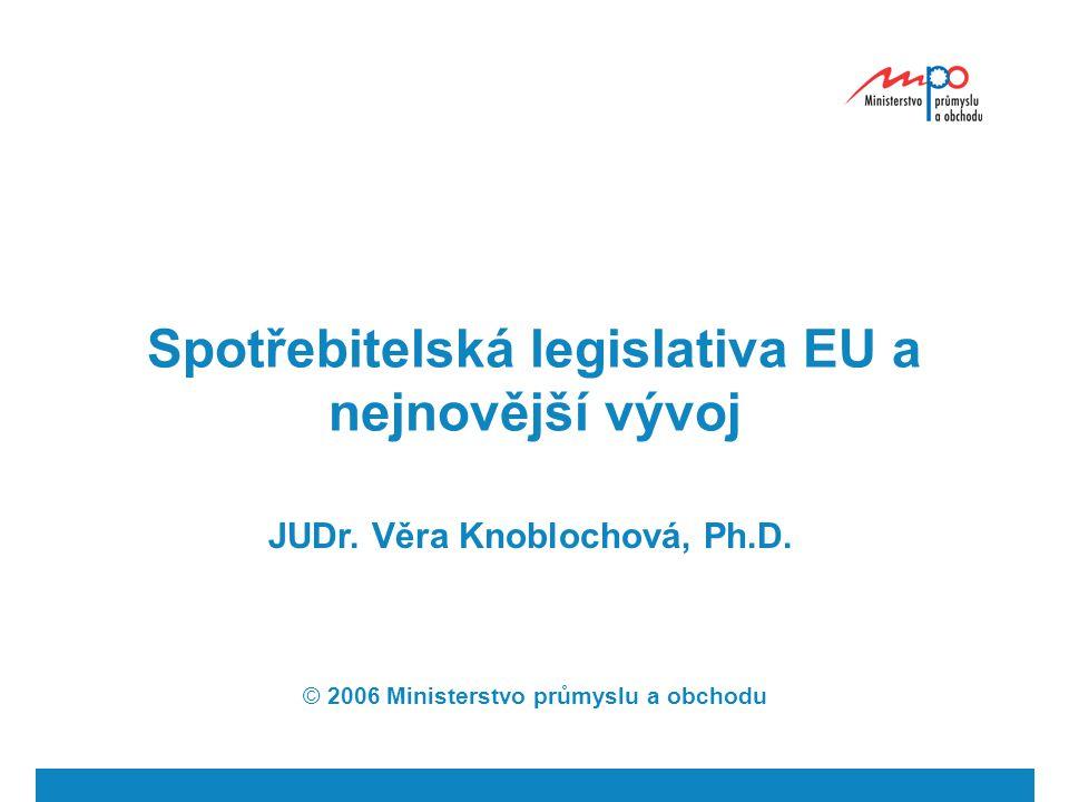 Spotřebitelská legislativa EU a nejnovější vývoj
