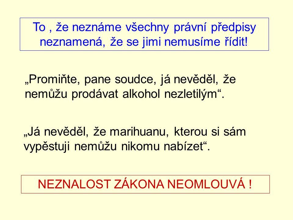 NEZNALOST ZÁKONA NEOMLOUVÁ !