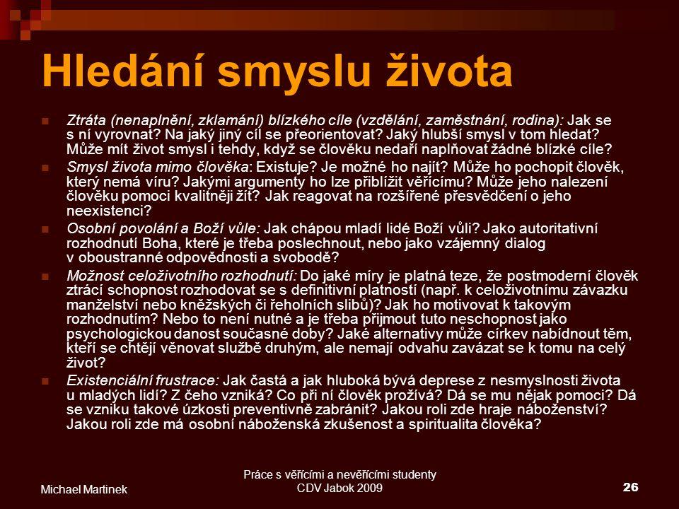 Práce s věřícími a nevěřícími studenty CDV Jabok 2009