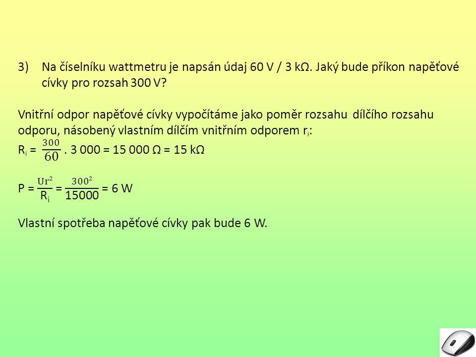 Na číselníku wattmetru je napsán údaj 60 V / 3 kΩ